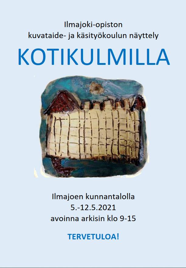 Kotikulmilla Ilmajoki-opiston kuvataide- ja käsityökoulun näyttely kunnantalolla 5.-12.5.2021